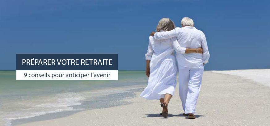 9 conseils pour bien préparer votre retraite en 2021